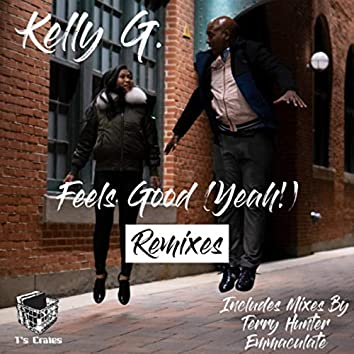 Feels Good (Yeah!) Remixes