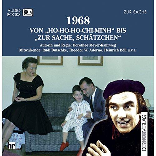1968 - Von Ho-Ho-Ho-Chi-Minh bis Zur Sache, Schätzchen audiobook cover art