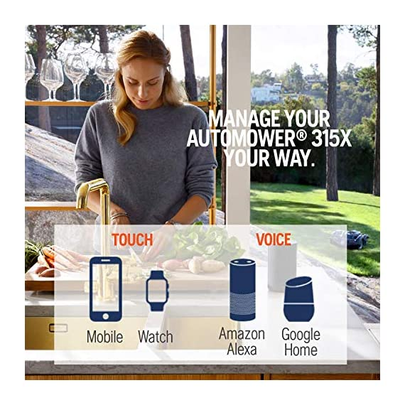 Husqvarna Automower 315X Robotic Lawn Mower 3 Maintain a yard the neighbors will envy with the touch of a button or the Command of your voice; Smart home meets smart lawn with Automower 315x Manage your mower's cutting schedule and track it's exact location with the Automower Connect app and start or stop your mower quickly via voice command using your Alexa or Google Home device Guided by hidden Boundary wires, Automower knows how to smartly maneuver around your yard and when it is time to return to the charging station for a battery recharge