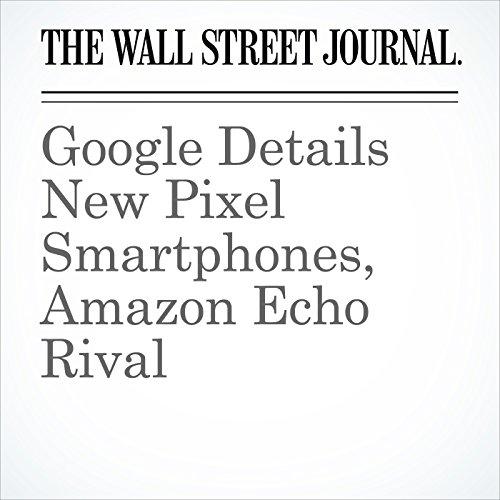 Google Details New Pixel Smartphones, Amazon Echo Rival audiobook cover art
