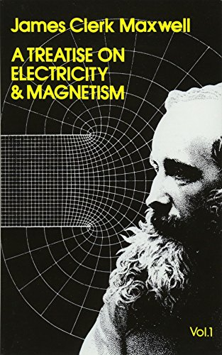 Treatise on Electricity and Magnetism, Vol. 1