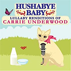 Lullaby Renditions of Carrie Underwood by Hushabye Baby