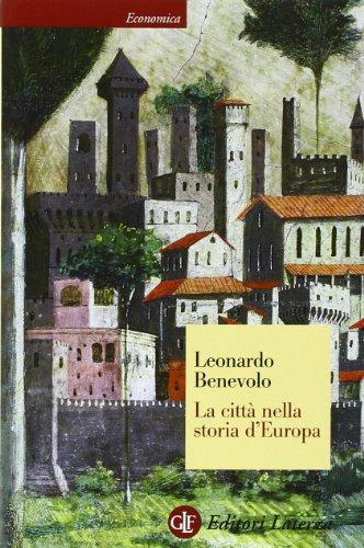 La città nella storia d'Europa. Ediz. illustrata