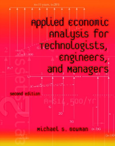 Applied Economic Analysis for Technologists, Engineers, and Managers (2nd Edition)