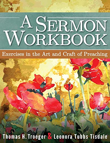 Compare Textbook Prices for A Sermon Workbook: Exercises in the Art and Craft of Preaching  ISBN 9781426757785 by Troeger, Thomas H.,Tisdale, Leonora Tubbs
