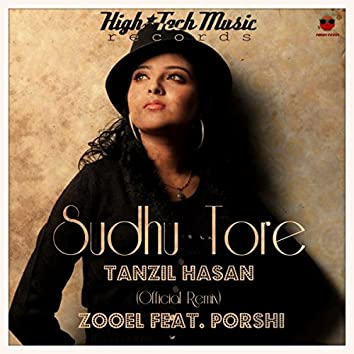 Sudhu Tore [ZooeL Feat. Porshi] (Official Remix)
