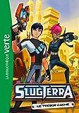 Slugterra 06 - Le trésor caché