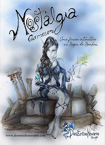 Nostalgia Carmesim: Uma ficção interativa na Sopa de Sonhos (Sopa de Sonhos  Ficção Interativa) (Portuguese Edition)