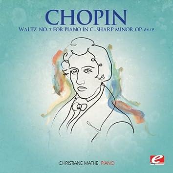 Chopin: Waltz No. 7 for Piano in C-Sharp Minor, Op. 64, No. 2 (Digitally Remastered)