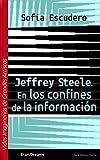 Jeffrey Steele. En los confines de la información (Vidas Imaginarias de Grandes Artistas nº 2) (Spanish Edition)