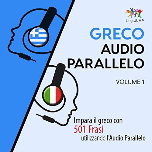 Couverture de Audio Parallelo Greco: Volume 1 [Greek Parallel Audio: Volume 1]