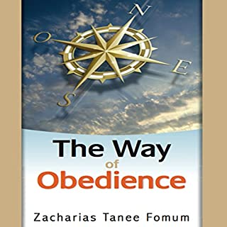 The Way of Obedience     The Christian Way, Book 2              By:                                                                                                                                 Zacharias Tanee Fomum                               Narrated by:                                                                                                                                 John H. Fehskens                      Length: 3 hrs and 33 mins     1 rating     Overall 5.0