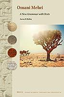 Omani Mehri: A New Grammar with Texts (Studies in Semitic Languages and Linguistics)