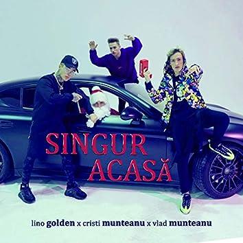 Singur Acasa (feat. Cristi Munteanu, Vlad Munteanu)