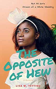 The Opposite of Hew by [Lisa W. Tetting]