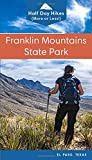 Franklin Mountains State Park: Half Day Hikes (More or Less) (Texas State Parks Hiking Series)