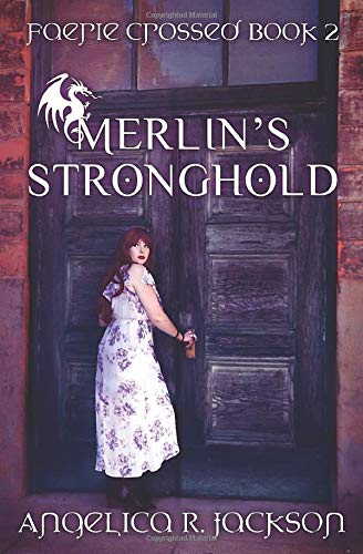 Merlin's Stronghold: Faerie Crossed Book 2