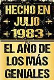 Hecho En Julio 1983 El Año De Los Más Geniales: Regalo de cumpleaños perfecto para las mujeres, los hombres, la esposa, novia, mujer, La madre ... ... ... nacida en julio   Cuaderno de Notas, Diario.