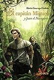 El capitán Miguel y Juan el Navegante (LITERATURA JUVENIL (a partir de 12 años) - Narrativa juvenil)