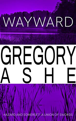 Wayward (Hazard and Somerset: A Union of Swords Book 4) (English Edition)