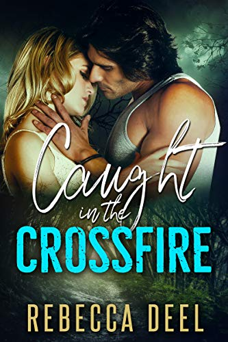 Caught in the Crossfire (Otter Creek Book 15)