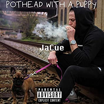 Pothead With a Puppy