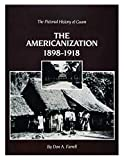 The Americanization 1898-1918: The Pictorial History of Guam