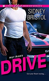 Drive (Hot Rides Book 1) by [Sidney Bristol]