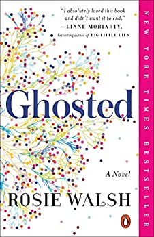 Ghosted: A Novel by [Rosie Walsh]
