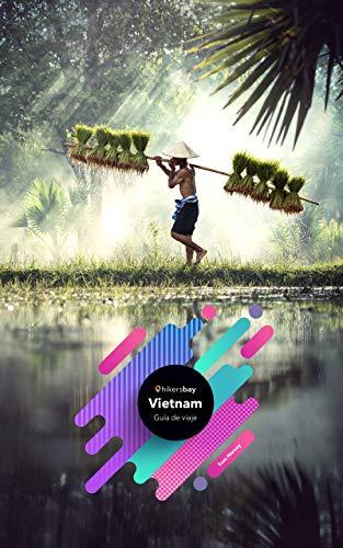 Guía de viaje de Vietnam: Guía de viajes, mapas y viajes. (Spanish Edition)