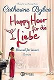 Happy Hour für die Liebe (Diesmal für immer, Band 4) - Catherine Bybee