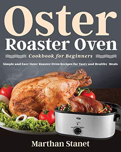 Oster Roaster Oven Cookbook for Beginners