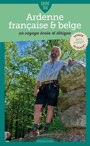 Guide Tao Ardenne française et belge: Guide touristique (French Edition)