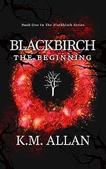 [K.M. Allan]のBlackbirch: The Beginning (English Edition)