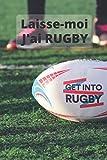 Laisse-moi j'ai rugby: Cahier De Suivi De Séances D'Entraînements Rugby | mettre en note tout ce dont vous avez besoin pour vous préparer à ... passionnés du Rugby | Format 6*9 | 100pages