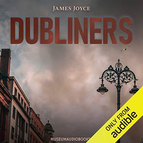 Dubliners (Museum Audiobooks Edition) cover art