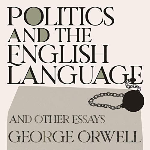 Politics and the English Language: And Other Essays Titelbild