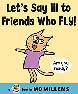 Let's Say Hi to Friends Who Fly! (Cat the Cat (Hardcover))