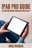 IPad Pro Guide: La Guía Definitiva para iPad Pro & iOS 11