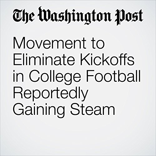 Movement to Eliminate Kickoffs in College Football Reportedly Gaining Steam cover art