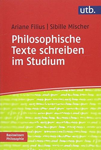 Philosophische Texte schreiben im Studium (Basiswissen Philosophie, Band 4667)