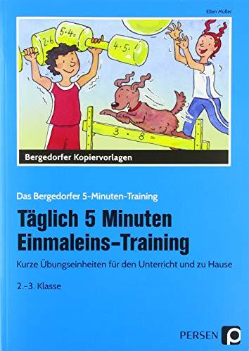 Täglich 5 Minuten Einmaleins-Training: Kurze Übungseinheiten für den Unterricht und zu Hause (2. und 3. Klasse) (Das Bergedorfer 5-Minuten-Training)