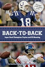 Back-To-Back: Super Bowl Champions Peyton and Eli Manning, An Unauthorized Biography