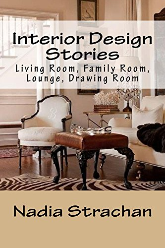 Amazon Com Interior Design Stories Living Room Family Room Lounge Drawing Room Ebook Strachan Nadia Kindle Store