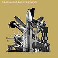 American Avant-Garde in the 20th Century by Various Artists