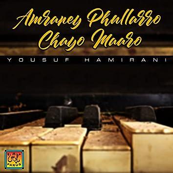 Amraney Phullarro Chayo Maaro