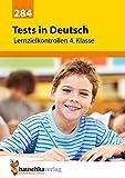Tests in Deutsch - Lernzielkontrollen 4. Klasse, A4- Heft (Lernzielkontrollen, Klassenarbeiten und Proben, Band 284)