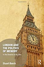 London and the Politics of Memory: In the Shadow of Big Ben