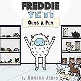 Freddie Yeti Gets a Pet