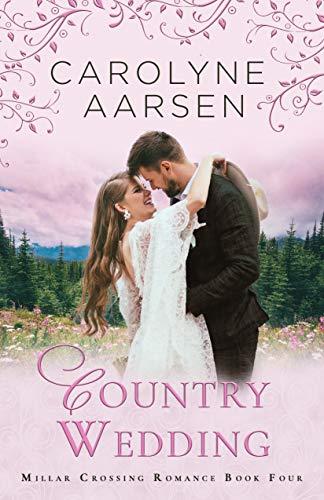 Country Wedding: A Sweet Romance (Millars Crossing Romance Book 4)